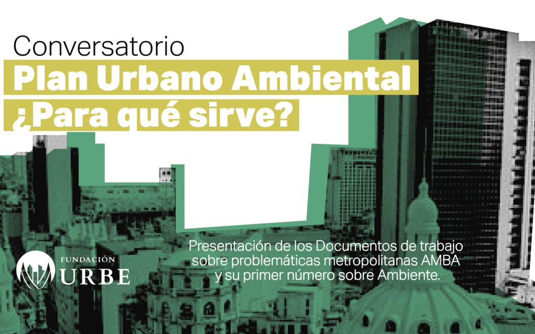Conversatorio Plan Urbano Ambiental ¿Para qué sirve?